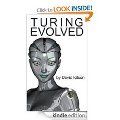 Turing Evolved by David Kitson  426 pages (estimated)  free  Angels and Demons  Technothrillers  Military/Science Fiction