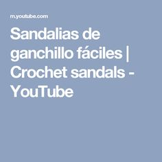 Sandalias de ganchillo fáciles | Crochet sandals - YouTube Baby Laughing Video, Hair Pins, Youtube, Crochet Patterns, Barbie, Stitch, Film, Videos, Music