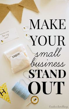 How to make your small business stand out from the crowd. Simple tips you can use Right Now to up your game. #Putalabelonit AD
