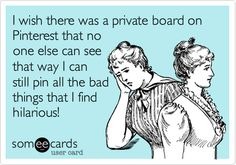 ecard, thought, buttons, secret boards, hilarious stuff