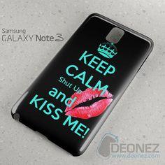 Keep Calm Shut Up And Kiss Me Samsung Galaxy Note 3 Case