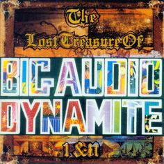 Big Audio Dynamite / Big Audio Dynamite II - The Lost Treasures Of Big Audio Dynamite I&II : 2xCD Album
