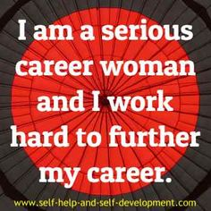 An affirmation for women for being a serious, hard-working career woman.