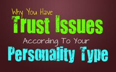 Why You Have Trust Issues According To Your Personality Type // INFJ INTJ INFP INTP ENFP ENFJ