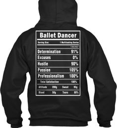 Ballet Dancer T-Shirts and Hoodies - Meme Shirts - Ideas of Meme Shirts - Ballet Dancer Serving Size: 1 Multitasking Genius % Daily Value Determination Excuses Hustle Passion Black T-Shirt Back