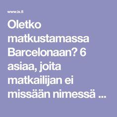 Oletko matkustamassa Barcelonaan? 6 asiaa, joita matkailijan ei missään nimessä kannata tehdä - Matkat - Ilta-Sanomat