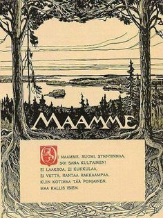 The first poem and eventual Finnish national anthem, Maamme, of which Mu isamaa, mu õnn ja rõõm is an adaptation. Illustrated by Albert Edelfelt. Finland Food, Finland Travel, Universal Orlando, Helsinki, Meanwhile In Finland, Learn Finnish, Finnish Language, Finnish Recipes, Native Country