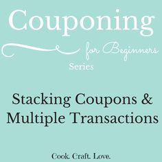 Part 5 in an 8 part series of Couponing for Beginners discusses how to stack coupons and do multiple transactions to maximize your savings!
