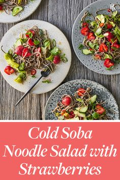 Spring means strawberries, and we're putting them to work in this cold soba noodle salad. Healthy Salad Recipes, Vegetarian Salad, Vegetarian Cooking, Peanut Sauce Noodles, Cold Soba, Grilled Peppers, Soba Noodles, Noodle Salad, New Cookbooks