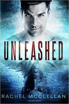 Amazon.com: Unleashed (9781500846275): Rachel McClellan: Books