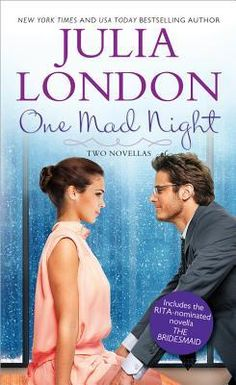 One Mad Night  by Julia London  Publisher: Sourcebooks  on January 6, 2015  Genres: Contemporary Romance