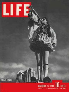 Life Magazine front cover, December 1940 with a Greek wearing the uniform of the Greek Independence War of symbolising that Greek soldiers at war for freedom again Life Magazine, Mykonos, Magazine Front Cover, Magazine Covers, Greek Independence, Greek Soldier, Life Cover, Greek History, Greek Art