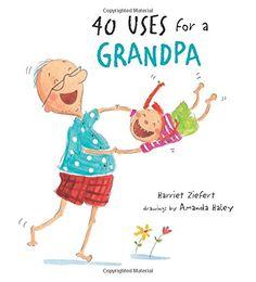 40 Uses for a Grandpa by Harriet Ziefert http://www.amazon.com/dp/1609052765/ref=cm_sw_r_pi_dp_gPLowb1BSV7A7
