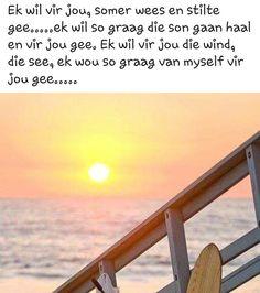 Ek wil vir jou.... Afrikaans Quotes, Poems, Poetry, Verses, Poem