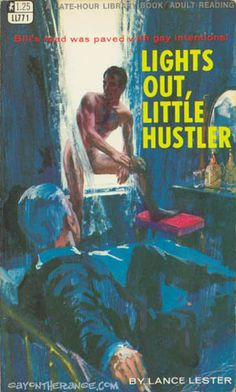 "Lights Out Little Hustler - ""Bill's road was paved with gay intentions"""