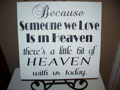 Memory sign - I think this saying would be sweet for the memory table. Maybe rustic wood though Wedding Signs, Our Wedding, Dream Wedding, Wedding Dress, Table Wedding, Wedding Quotes, Garden Wedding, Wedding Stuff, Cute Wedding Ideas