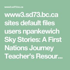 www3.sd73.bc.ca sites default files users npankewich Sky Stories: A First Nations Journey Teacher's Resources  Astronomy%20Sky_Stories_A_First_Nations_Journey_Teacher's_Resource-1.pdf