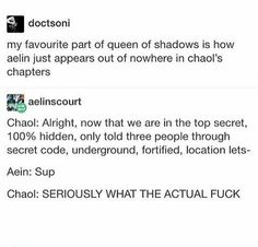 It's the most fun when Aelin pisses Chaol off and then he insults her, and Rowan and Aedion are like Hell Nah! Throne Of Glass Books, Throne Of Glass Series, Book Tv, Book Nerd, Book Memes, Book Quotes, Ya Books, Good Books, Acotar Funny