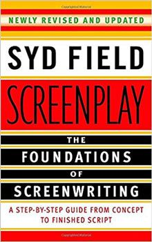 """""""Screenplay"""" by Syd Field is packed with tips--not just for screenwriters but for all storytellers."""