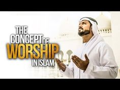 The Concept of Worship - What is Worship