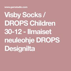 Visby Socks / DROPS Children 30-12 - Ilmaiset neuleohje DROPS Designilta