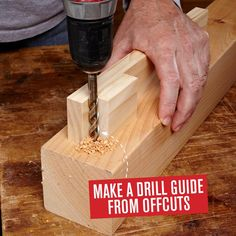 Make a drill guide from timber offcuts