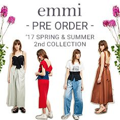 emmi -PRE ORDER- '17 SPRING & SUMMER 2nd COLLECTION