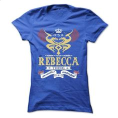 its a REBECCA Thing You Wouldnt Understand  - T Shirt,  - #blue shirt #cool hoodie. PURCHASE NOW => https://www.sunfrog.com/Names/its-a-REBECCA-Thing-You-Wouldnt-Understand--T-Shirt-Hoodie-Hoodies-YearName-Birthday-43592999-Ladies.html?68278