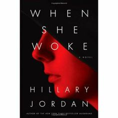 When She Woke - Hate the sin, love the sinner? Not so much in this tale of social justice gone wrong. This modern take on the Scarlet Letter keeps you guessing until the end.
