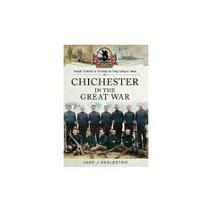 Chichester in the Great War ( Your Towns and Cities in the Great War) (Paperback)