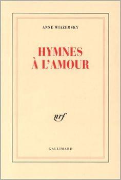 Hymni rakkaudelle/ HYMNES À L'AMOUR (GRAND PRIX RTL-LIRE 1996): ANNE WIAZEMSKY