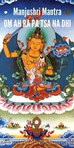 "Cognitive Research: Om Ah Ra Pa Cha Na Dhi, Manjushri's Arapachana mantra, proven to ""enhance cognitive functions to a significant degree"" versus non-spiritual ""tongue twisters"" - Buddha Weekly: Buddhist Practices, Mindfulness, Meditation Tibetan Art, Tibetan Buddhism, Tibetan Mantra, Vajrayana Buddhism, Buddhist Practices, Buddhist Traditions, Buddhist Philosophy, Wheel Of Life, Buddha Art"
