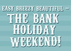 Special Offers and Deals on Harrogate Accommodation :: Rasmus Living August Bank Holiday, Bank Holiday Weekend, Bank Holiday Monday Quotes, Long Weekend, Weekend Quotes, Morning Quotes, Happy Bank, Time To Celebrate, Crafts To Do