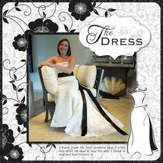 The Dress - - digital photo book / scrapbook page - Detailed Instructions from the Creative Memories Project Center:http://projectcenter.creativememories.com/digital/2010/03/the-dress-layout.html#