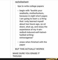 Actually had a HS senior turn in a paper with this intro. I laughed, read it to ., humor Actually had a HS senior turn in a paper with this intro. I laughed, read it to . My Tumblr, Tumblr Posts, Tumblr Funny, College Hacks, School Hacks, College Essay, School Memes, College Humor, Funny College Quotes