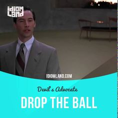 """Drop the ball"" means ""to make a mistake, to fail"".  Usage in a movie (""The Devil's Advocate""): - That math teacher. The Gettys case. Now I hear you were brilliant. - Prosecutor dropped the ball. - Really. So you think your guy was guilty. - I didn't say that. - What did you say?  #idiom #idioms #slang #saying #sayings #phrase #phrases #expression #expressions #english #englishlanguage #learnenglish #studyenglish #language #vocabulary #efl #esl #tesl #tefl #toefl #ielts #toeic #ball…"