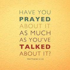 If you believe, you will receive whatever you ask for in prayer.