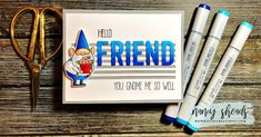 Friend Cards, Cards For Friends, Good Morning Everyone, Jingle All The Way, Copic Markers, Gnomes, Flower Pots, Color Schemes, Card Stock