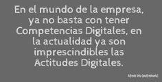 Tenemos que ir cambiado el chip de Competencias Digitales a Actitudes Digitales #citas