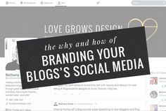 The Why And How of Branding Your Social Media || Love Grows Design