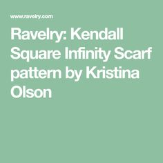 Ravelry: Kendall Square Infinity Scarf pattern by Kristina Olson