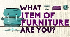 What Item Of Furniture Are You?
