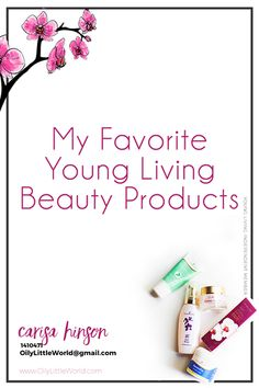 Young Living Beauty Products I Love!