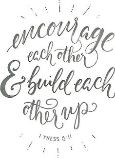 Build each other up.