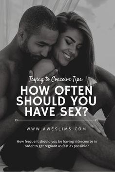 How often should we have sex to get pregnant slut