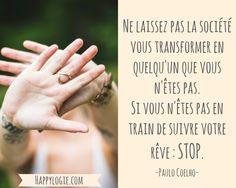 Citation en français -Paulo Coelho - Réalisation de soi, épanouissement, retour à l'essentiel, créer sa vie, être acteur de sa vie, être soi-même, briller, être soi-même, authenticité, suivre ses rêves