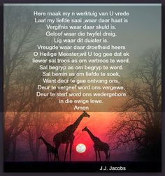 Here maak my 'n werktuig van U vrede - gebed Words Of Wisdom Quotes, Faith Quotes, Bible Quotes, Qoutes, Christian Messages, Christian Quotes, Afrikaanse Quotes, Angel Prayers, New Year Wishes