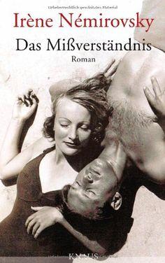 Das Mißverständnis: Roman von Irène Némirovsky http://www.amazon.de/dp/3813504670/ref=cm_sw_r_pi_dp_LWo7tb0EKWWE4