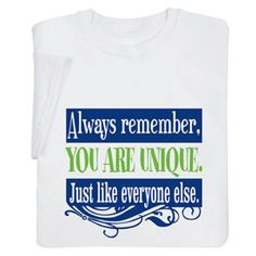 You Are Unique Shirts
