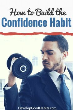 How to Build the Confidence Habit